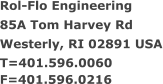 Rol-Flo Engineering 85A Tom Harvey Rd Westerly, RI 02891 USA T=401.596.0060 F=401.596.0216